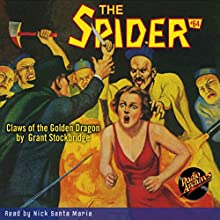 The Spider #64: Claws of the Golden Dragon Radio/TV Program by Grant Stockbridge Narrated by Nick Santa Maria