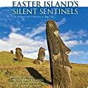 Easter Island's Silent Sentinels: The Sculpture and Architecture of Rapa Nui (       UNABRIDGED) by Kenneth Treister, Patricia Vargas Casanova, Claudio Cristino Narrated by Michael Lenz