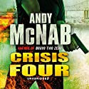 Crisis Four: Nick Stone Book 2 (       UNABRIDGED) by Andy McNab Narrated by Paul Thornley