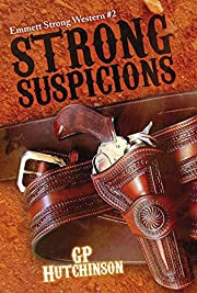 Strong Suspicions (Emmett Strong Westerns Book 2)