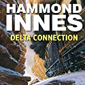 Delta Connection Audiobook by Hammond Innes Narrated by Stephen Thorne