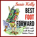 Best Foot Forward: A 500-Mile Walk Through Hidden France | Susie Kelly
