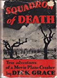 Squadron of Death: True Adventures of a Movie Plane-Crasher