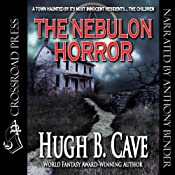 The Nebulon Horror | [Hugh B. Cave]