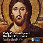 Early Christianity and the First Christians | Fr. Brian E. Daley SJ DPhil