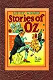 Little Wizard Stories of Oz: The Complete Original Edition with Spectaculor Full Page Illustrations by Veteran Oz Artist John Neill (b&w)