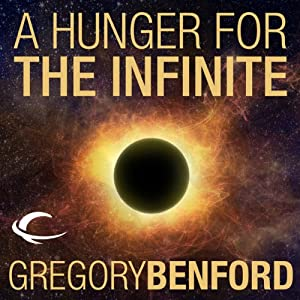 A Hunger for the Infinite: A Galactic Center Story | [Gregory Benford]