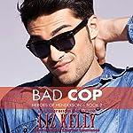 Bad Cop: Heroes of Henderson, Book 2 | Liz Kelly