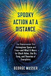 Spooky Action at a Distance- The Phenomenon That Reimagines Space and Time--and What It Means for Black Holes, the Big Bang, and Theories of Everything