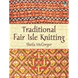 Traditional Fair Isle Knitting (Dover Knitting, Crochet, Tatting, Lace)by Sheila McGregor