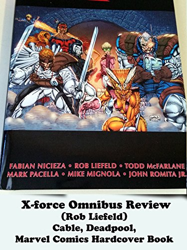 X-FORCE Omnibus review (Rob Liefeld) Cable Deadpool Marvel Comics hardcover book