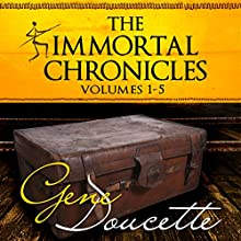 The Immortal Chronicles, Volumes 1 - 5 Audiobook by Gene Doucette Narrated by Steve Carlson
