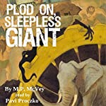 Plod On, Sleepless Giant | M.P. McVey