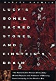 Lucy's Bones, Sacred Stones, & Einstein's Brain: The Remarkable Stories Behind the Great Objects and Artifacts of History, from Antiquity to the Modern Era (Henry Holt Reference Book) (0805039643) by Harvey Rachlin