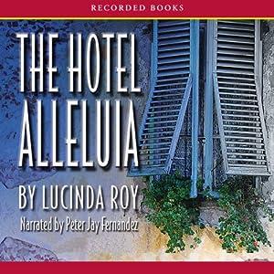 Hotel Alleluia | [Lucinda Roy]