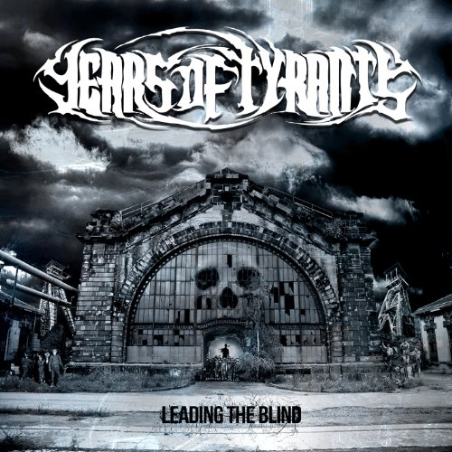 Years of Tyrants – Leading the Blind (EP) (2013) [FLAC]