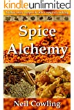 Spice Alchemy: Indian Curry Recipes & Other Magical Cooking (Spice Cookery Book 1) (English Edition)