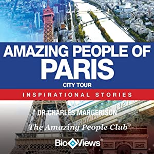 Amazing People of Paris: Inspirational Stories | [Charles Margerison]