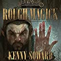 Rough Magick: GnomeSaga, Book 1 (       UNABRIDGED) by Kenny Soward Narrated by Scott Aiello