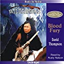 Blood Fury: Wilderness Series #4 Audiobook by David Thompson Narrated by Rusty Nelson