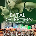 Fatal Deception: Red Stone Security, Book 3 Audiobook by Katie Reus Narrated by Pyper Down