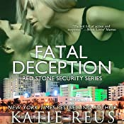 Fatal Deception: Red Stone Security, Book 3 | [Katie Reus]
