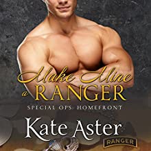 Make Mine a Ranger: Special Ops: Homefront Series #4 (       UNABRIDGED) by Kate Aster Narrated by Tanya Eby