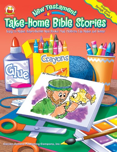 New Testament Take-Home Bible Stories, Grades Preschool - 2: Easy-to-Make, Reproducible Mini-Books That Children Can Make and Keep
