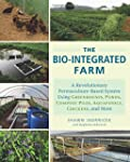 The Bio-Integrated Farm: A Revolution...