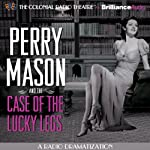 Perry Mason and the Case of the Lucky Legs: A Radio Dramatization | Erle Stanley Gardner,M. J. Elliott