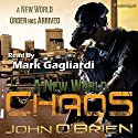 Chaos: A New World: Book 1 (       UNABRIDGED) by John O'Brien Narrated by Mark Gagliardi