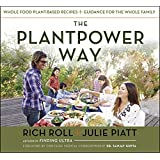Buy The Plantpower Way: Whole Food Plant-Based Recipes and Guidance for The Whole Family