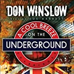 A Cool Breeze on the Underground   Don Winslow