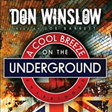 A Cool Breeze on the Underground (       UNABRIDGED) by Don Winslow Narrated by Joe Barrett