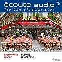 Écoute audio - La restauration en France. 12/2014: Französisch lernen Audio - Die französische Gastronomie Hörbuch von  div. Gesprochen von:  div.