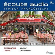 Écoute audio - La restauration en France. 12/2014: Französisch lernen Audio - Die französische Gastronomie (       ungekürzt) von div. Gesprochen von: div.