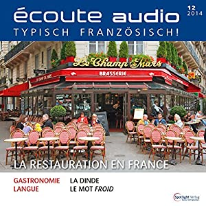 Écoute audio - La restauration en France. 12/2014: Französisch lernen Audio - Die französische Gastronomie Hörbuch
