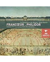 Francoeur : Symphonies - Philidor : Marches