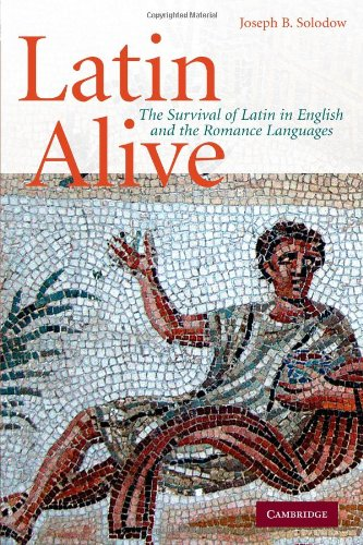 Latin Alive: The Survival of Latin in English and the...