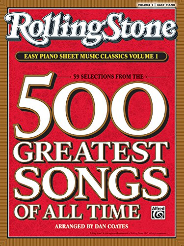 Rolling Stone Easy Piano Sheet Music Classics, Volume 1: 39 Selections from the 500 Greatest Songs of All Time