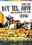 DIY Tel Aviv - Your Alternative City...