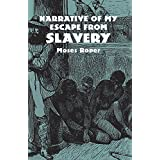 Narrative of My Escape from Slavery (African American) ~ Moses Roper
