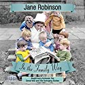 In the Family Way: Illegitimacy Between the Great War and the Swinging Sixties Hörbuch von Jane Robinson Gesprochen von: Patience Tomlinson