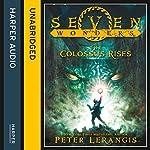 The Colossus Rises: Seven Wonders, Book 1 | Peter Lerangis