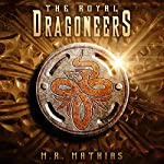 The Royal Dragoneers: The Dragoneer Saga, Book One | M. R. Mathias