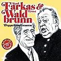 Karl Farkas & Ernst Waldbrunn: Doppelconférencen (Best of Kabarett Edition) Hörspiel von Hugo Wiener Gesprochen von: Karl Farkas, Ernst Waldbrunn