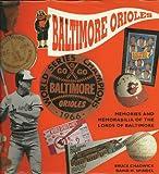The Baltimore Orioles: Memories and Memorabilia of the Lords of Baltimore (Major League Memories)