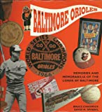 img - for The Baltimore Orioles: Memories and Memorabilia of the Lords of Baltimore (Major League Memories) book / textbook / text book