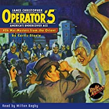 Operator #5: War Masters from the Orient Audiobook by Curtis Steele Narrated by Milton Bagby