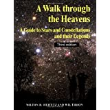 A Walk through the Heavens: A Guide to Stars and Constellations and their Legendsby Milton D. Heifetz